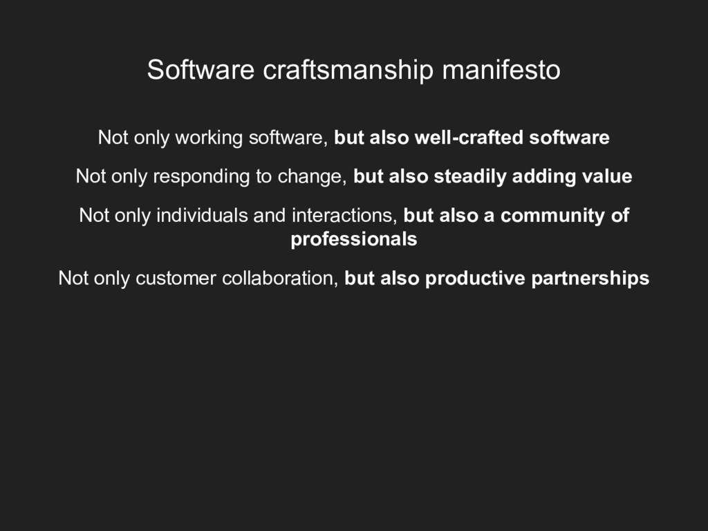 Software craftsmanship manifesto Not only worki...