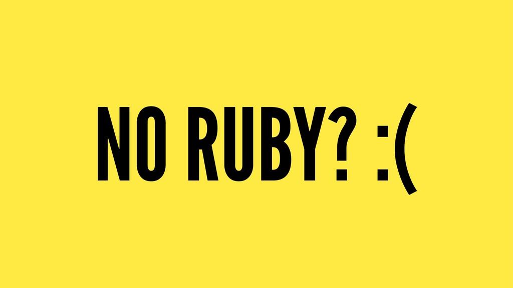 NO RUBY? :(