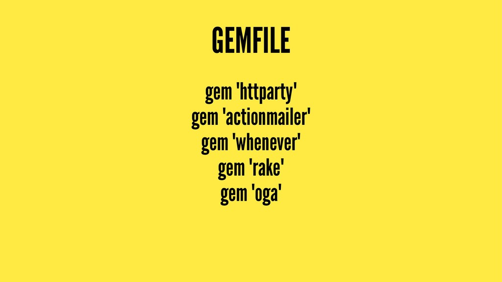 GEMFILE gem 'httparty' gem 'actionmailer' gem '...