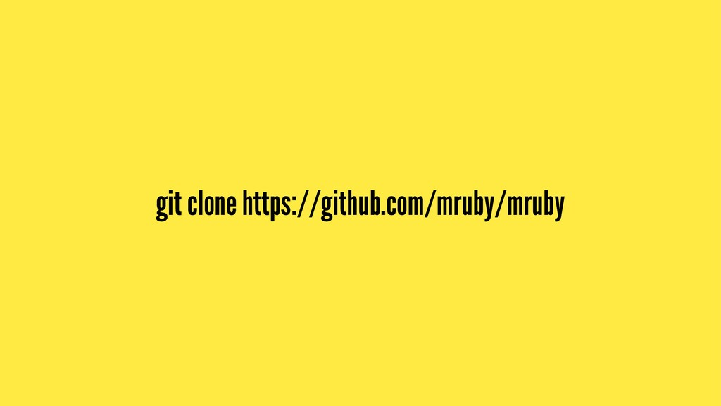 git clone https://github.com/mruby/mruby