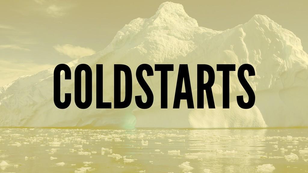 COLDSTARTS