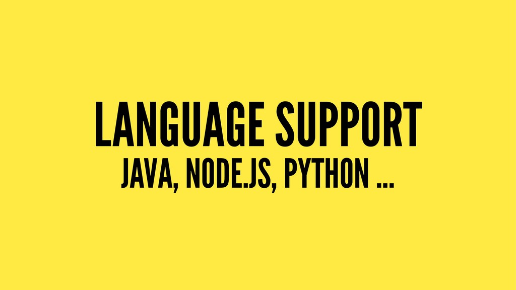 LANGUAGE SUPPORT JAVA, NODE.JS, PYTHON ...