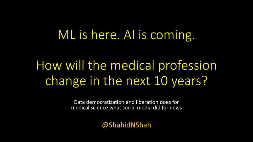 ML is here. AI is coming. How will the medical ...