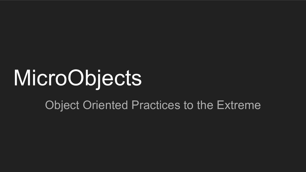 MicroObjects Object Oriented Practices to the E...