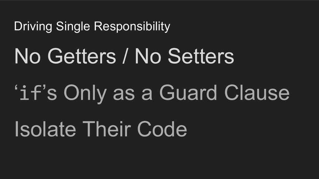Driving Single Responsibility No Getters / No S...