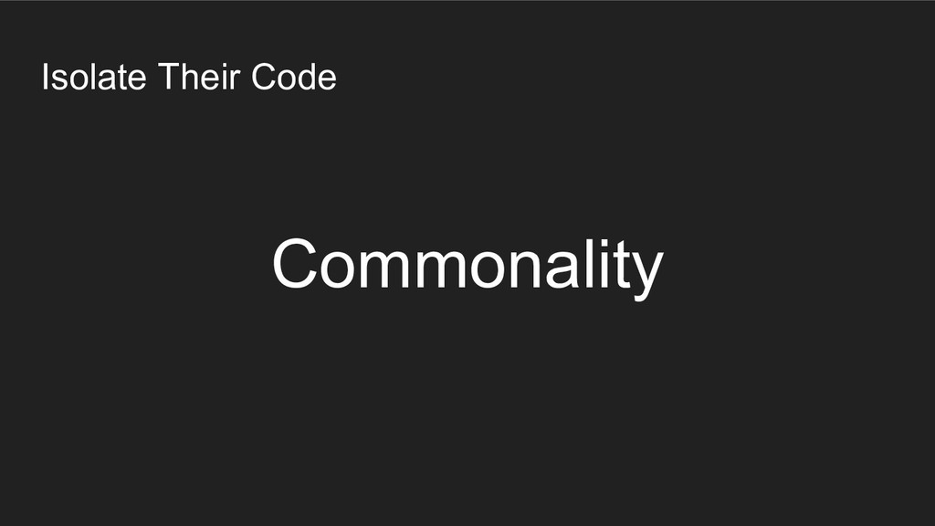 Isolate Their Code Commonality