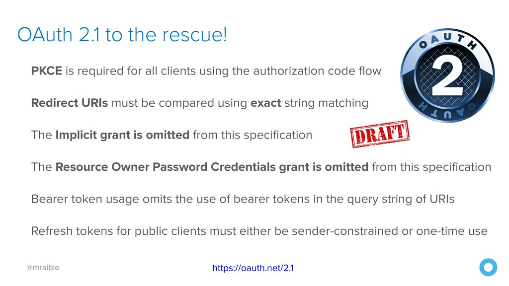 @mraible OAuth 2.1 to the rescue! https://oauth...