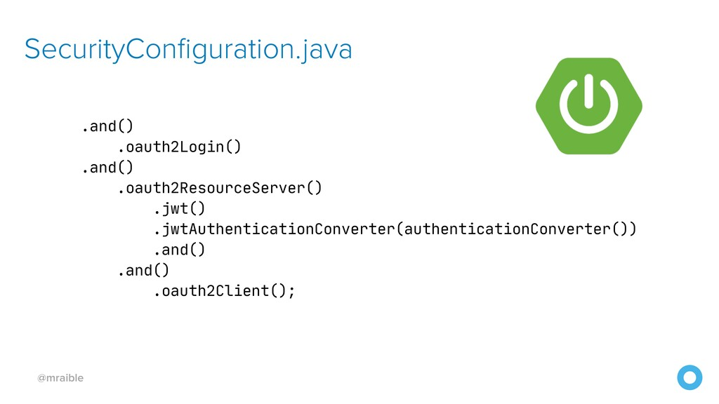 @mraible SecurityConfiguration.java .and()  .oa...