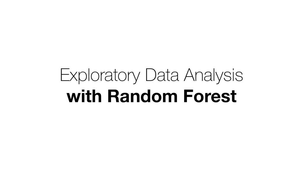Exploratory Data Analysis with Random Forest
