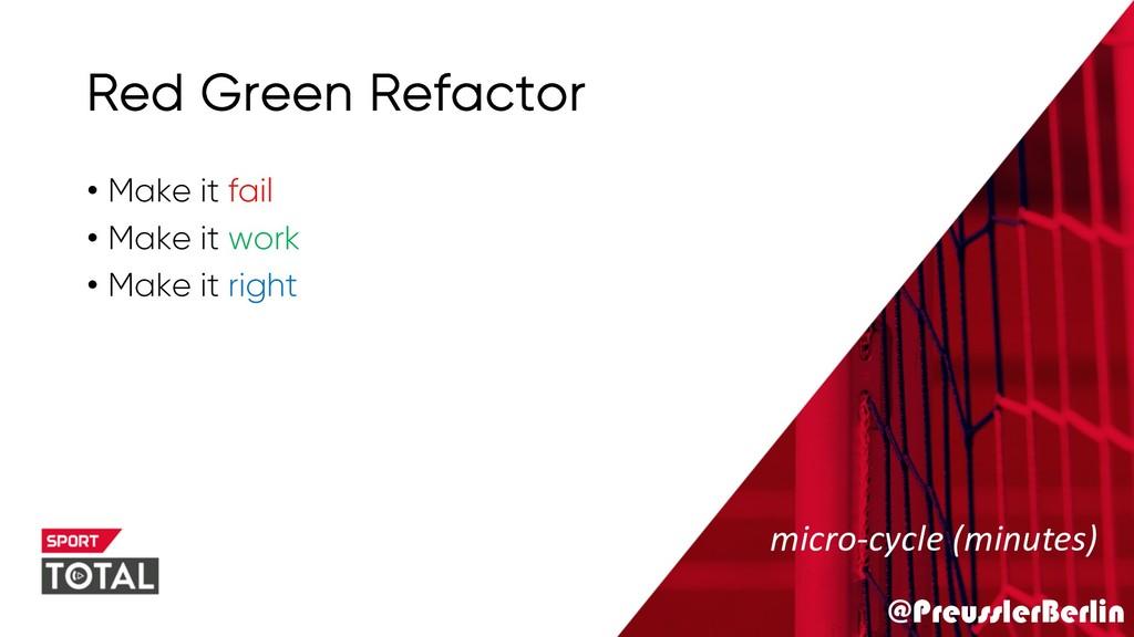 @PreusslerBerlin Red Green Refactor • Make it f...