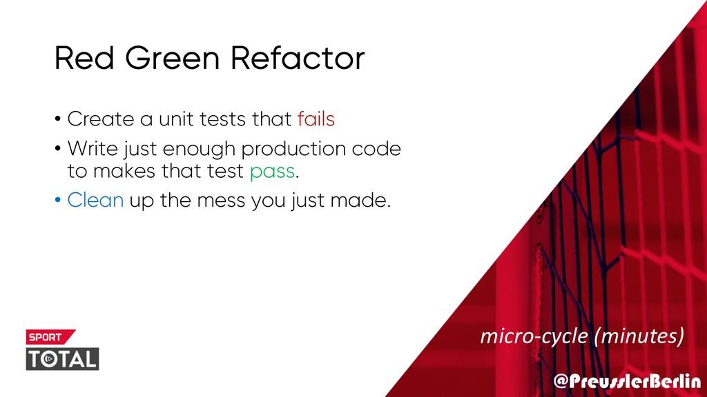 @PreusslerBerlin Red Green Refactor • Create a ...