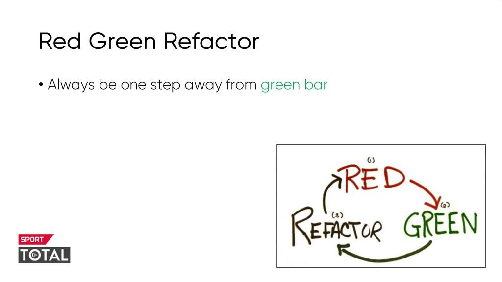 @PreusslerBerlin Red Green Refactor • Always be...