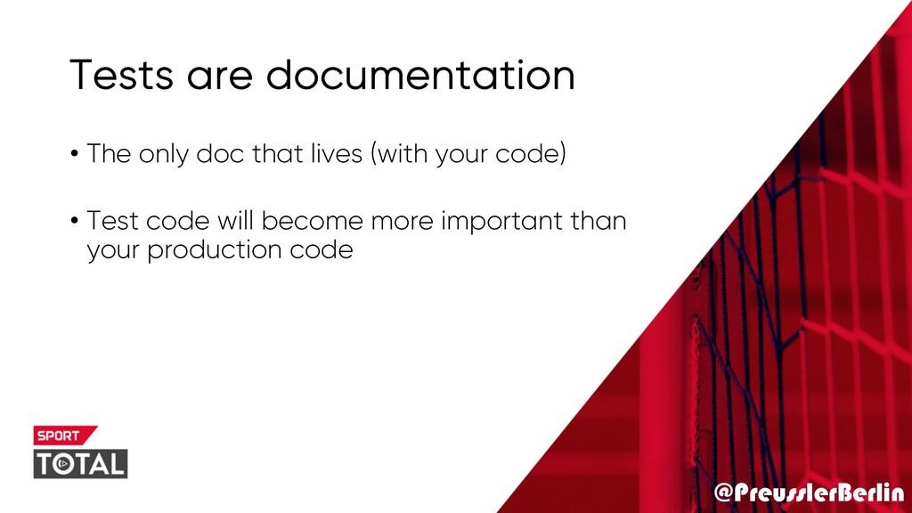 @PreusslerBerlin Tests are documentation • The ...