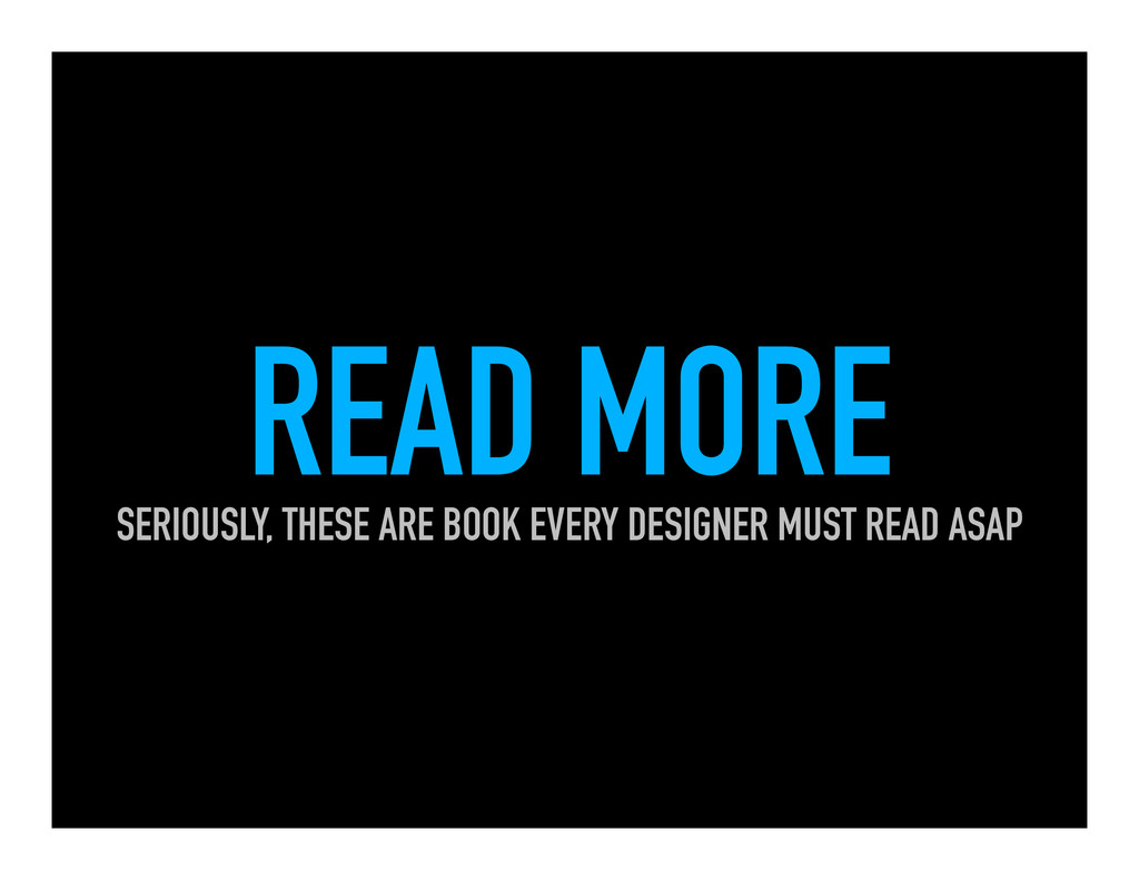 READ MORE SERIOUSLY, THESE ARE BOOK EVERY DESIG...