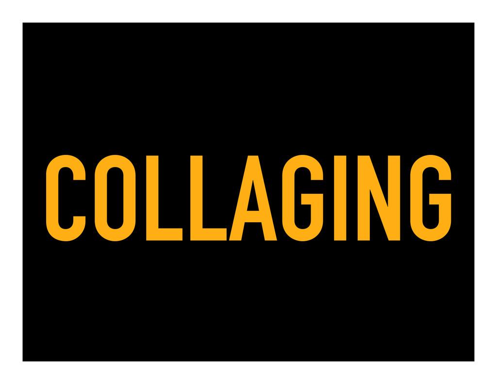 COLLAGING