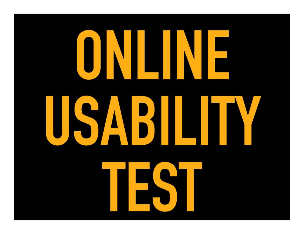 ONLINE USABILITY TEST