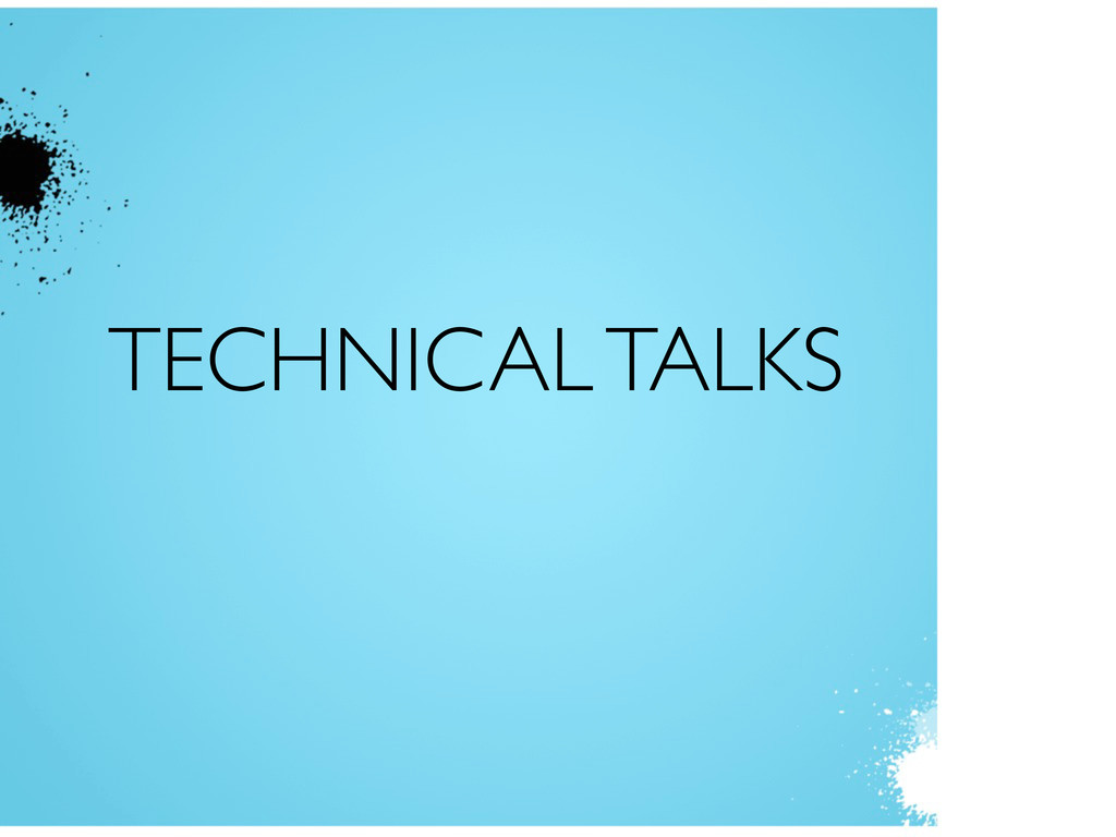 TECHNICAL TALKS