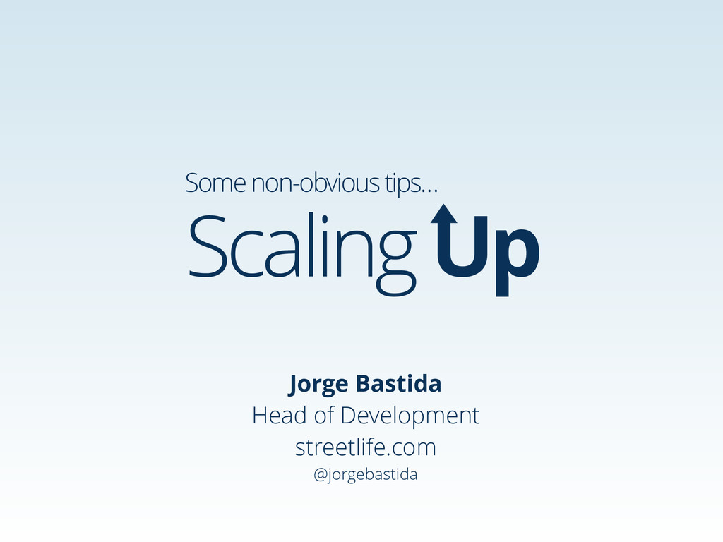 Scaling Up Jorge Bastida Head of Development st...