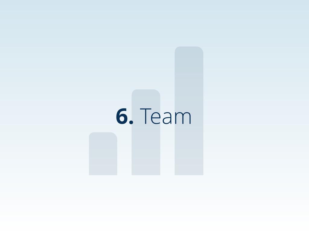 6. Team