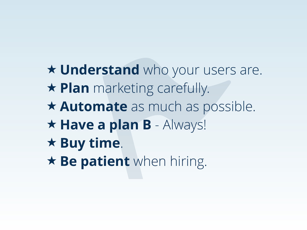 ˒ Understand who your users are. ˒ Plan marketi...
