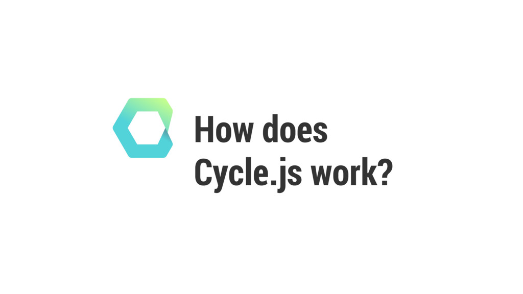 How does  Cycle.js work?