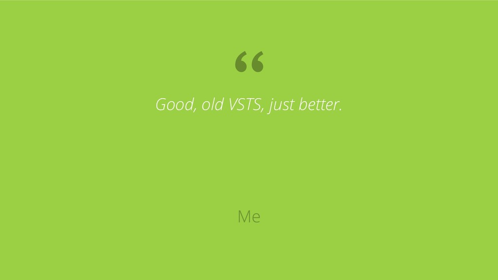 Good, old VSTS, just better.