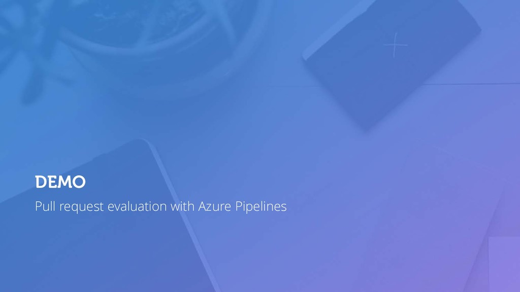 Pull request evaluation with Azure Pipelines DE...