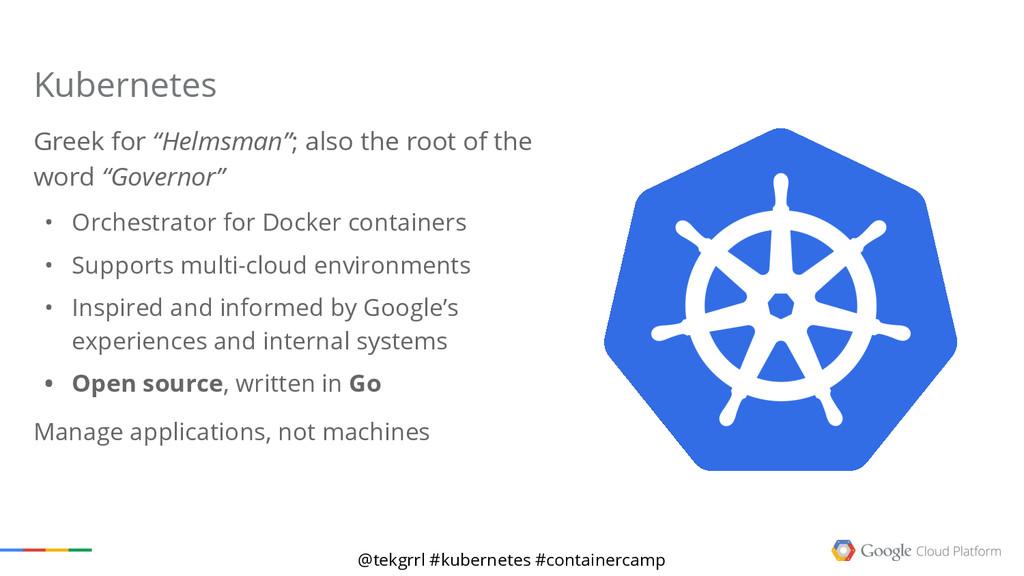 "@tekgrrl #kubernetes #containercamp Greek for ""..."