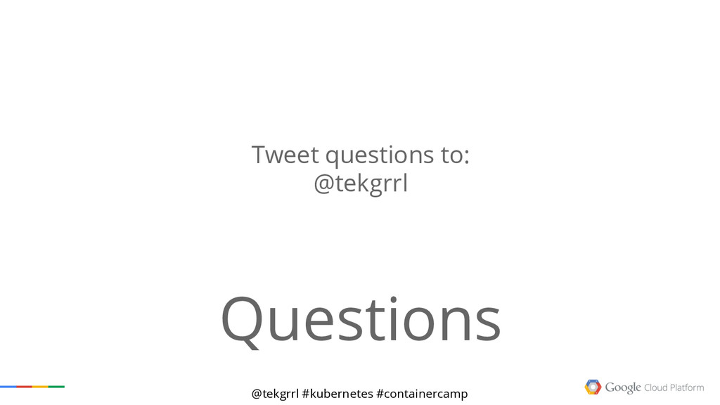 @tekgrrl #kubernetes #containercamp Tweet quest...