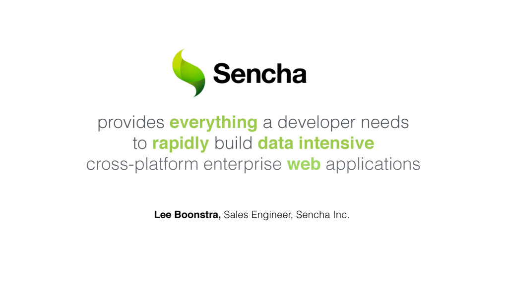 Lee Boonstra, Sales Engineer, Sencha Inc. provi...