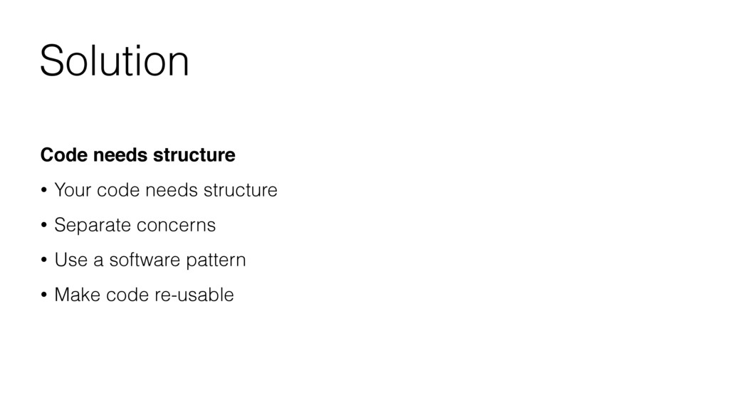 Solution Code needs structure • Your code needs...