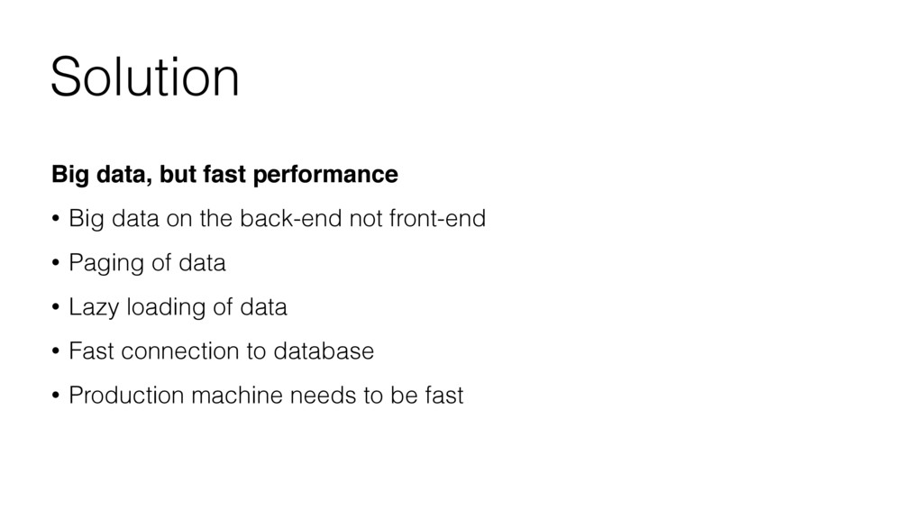 Solution Big data, but fast performance • Big d...