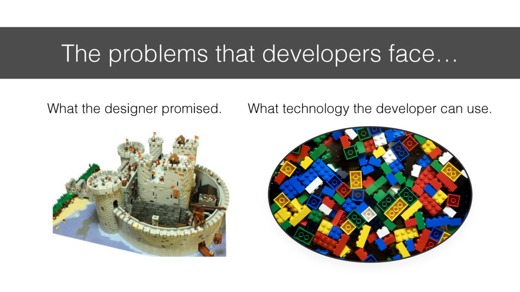The problems that developers face… What the des...