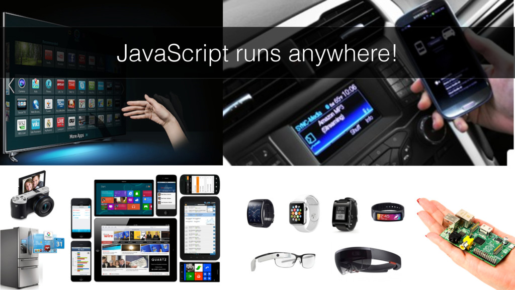 JavaScript runs anywhere!