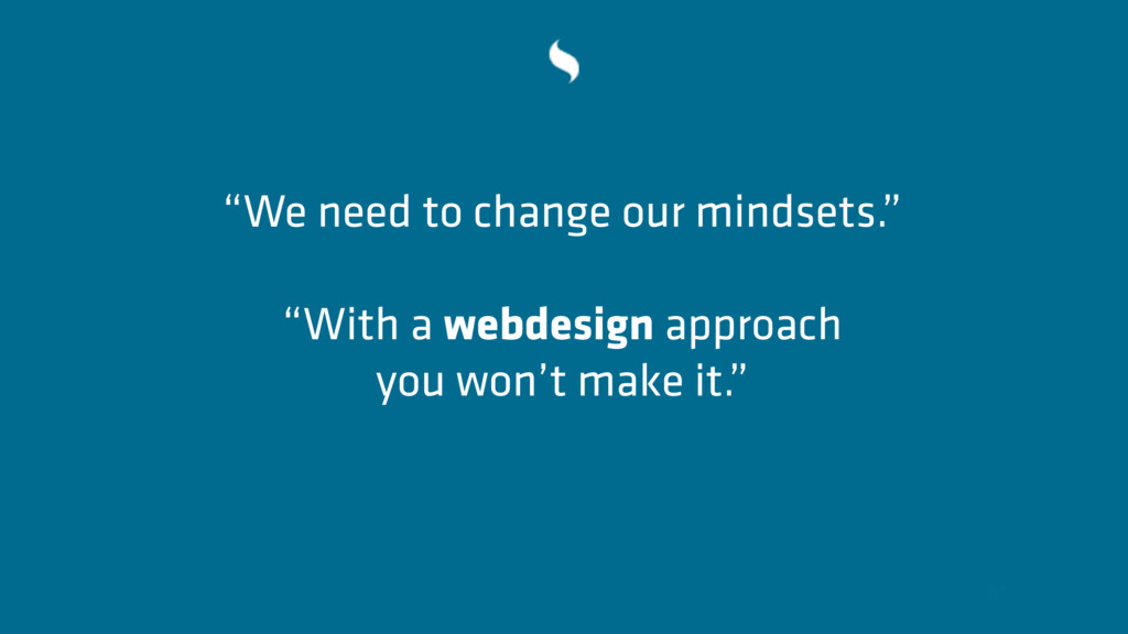 """We need to change our mindsets."" ""With a webde..."