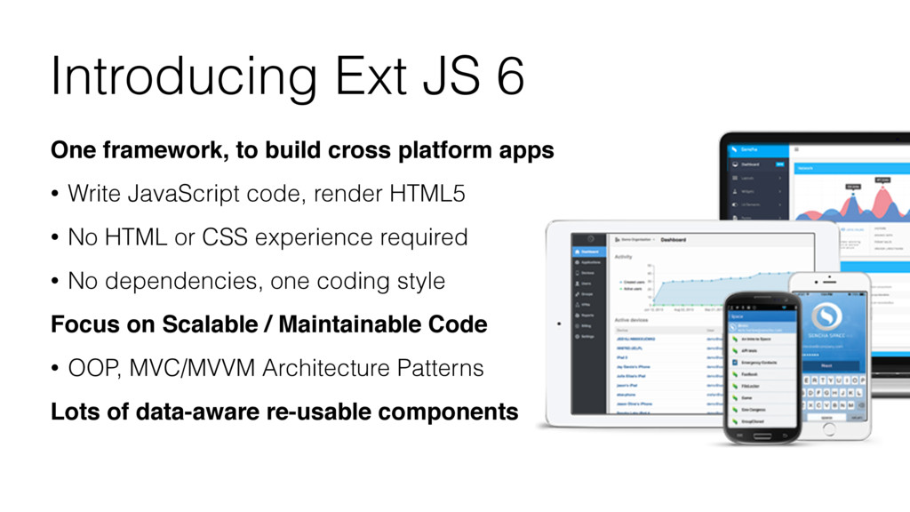 Introducing Ext JS 6 One framework, to build cr...