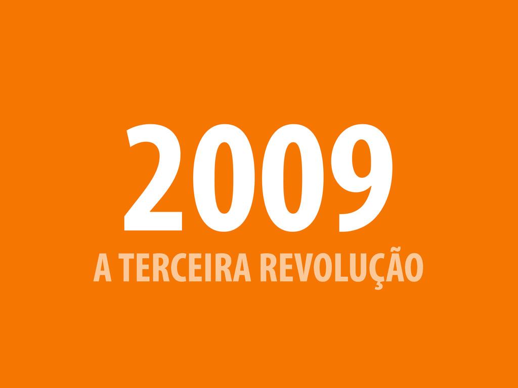 A TERCEIRA REVOLUÇÃO 2009