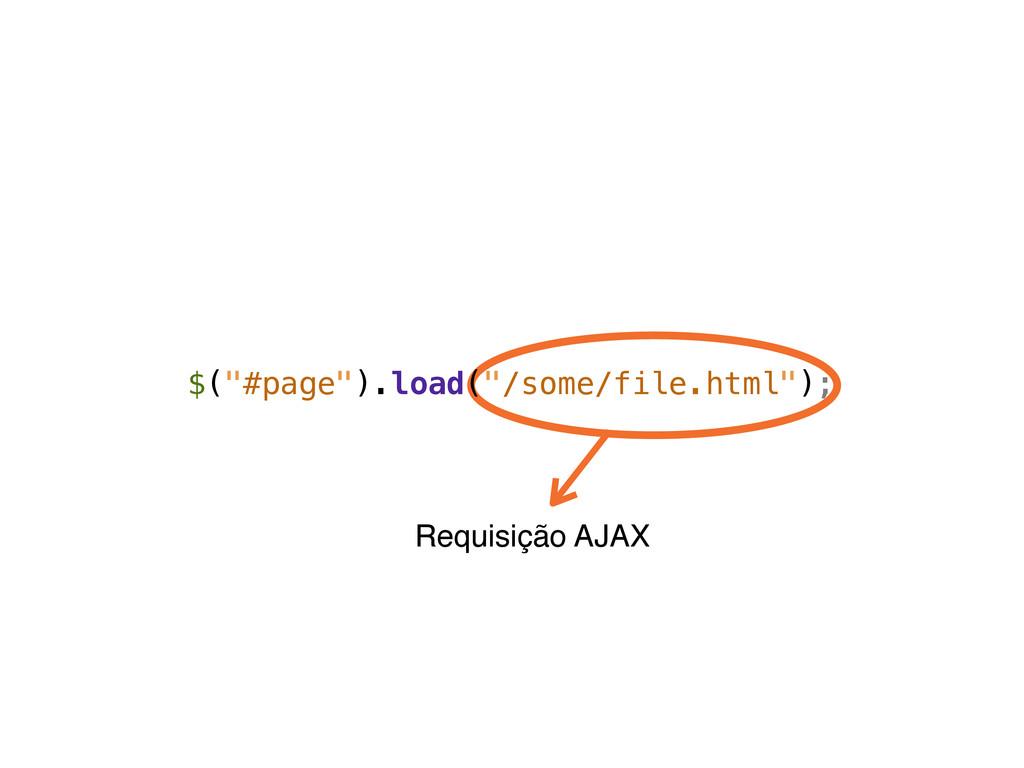 """Requisição AJAX $(""""#page"""").load(""""/some/file.htm..."""