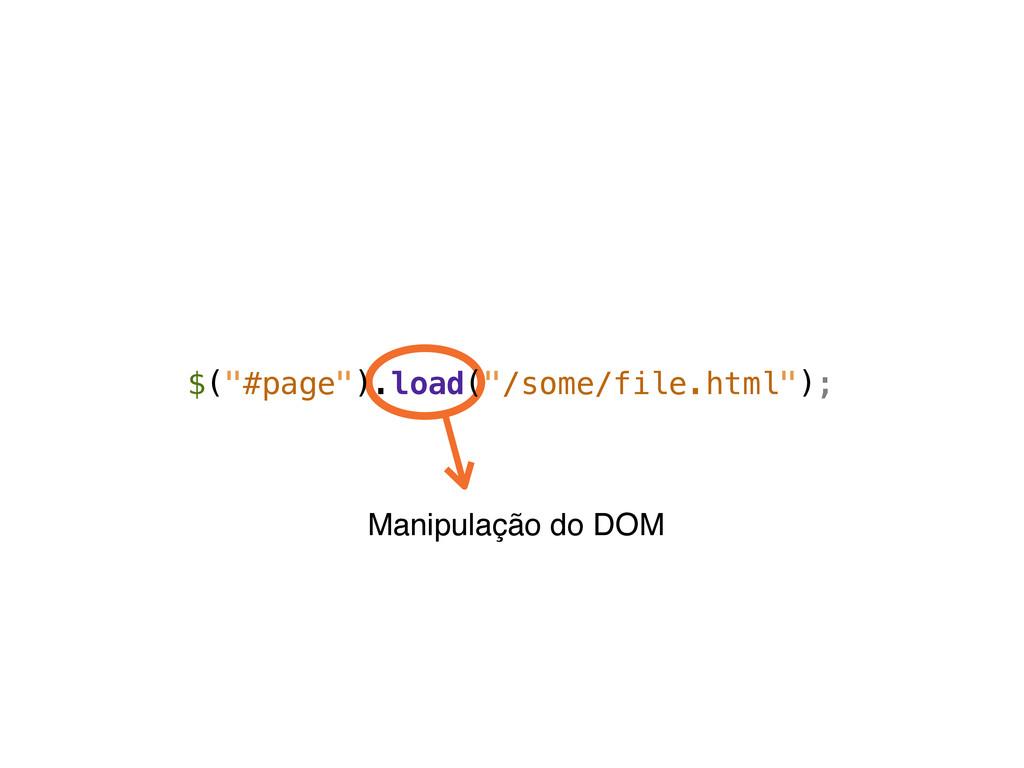 """Manipulação do DOM $(""""#page"""").load(""""/some/file...."""