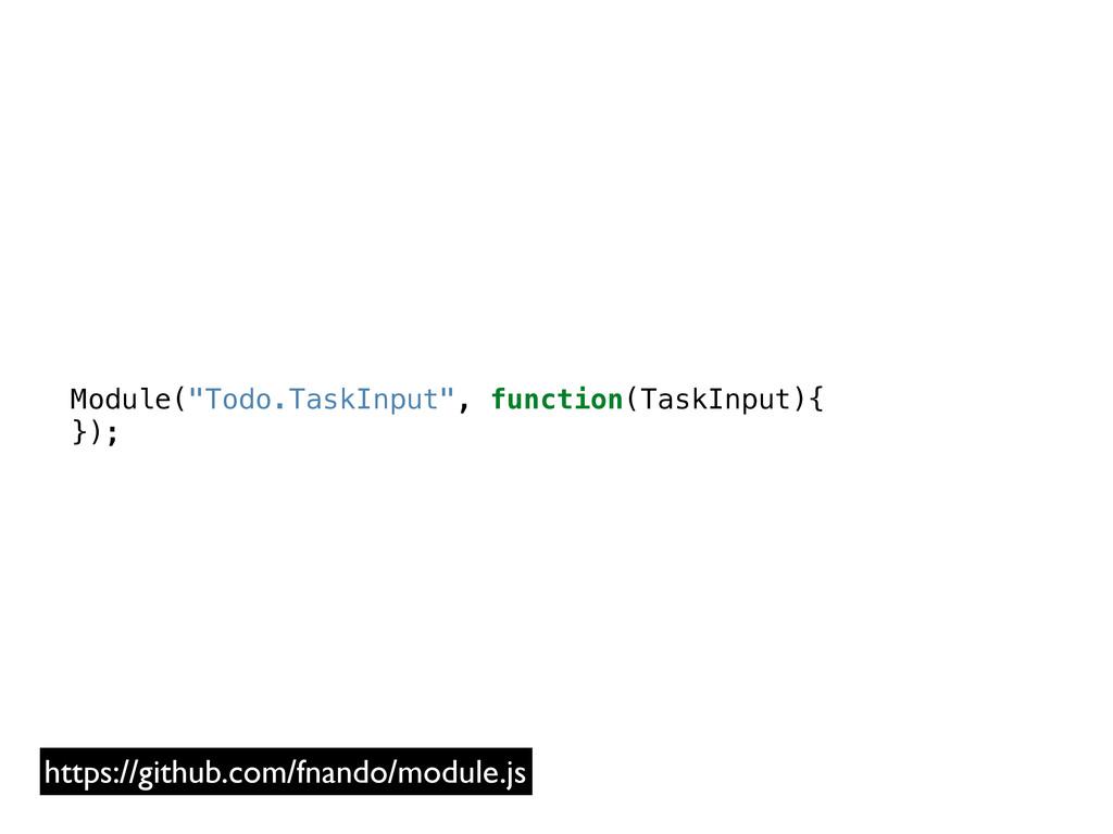 """Module(""""Todo.TaskInput"""", function(TaskInput){ }..."""