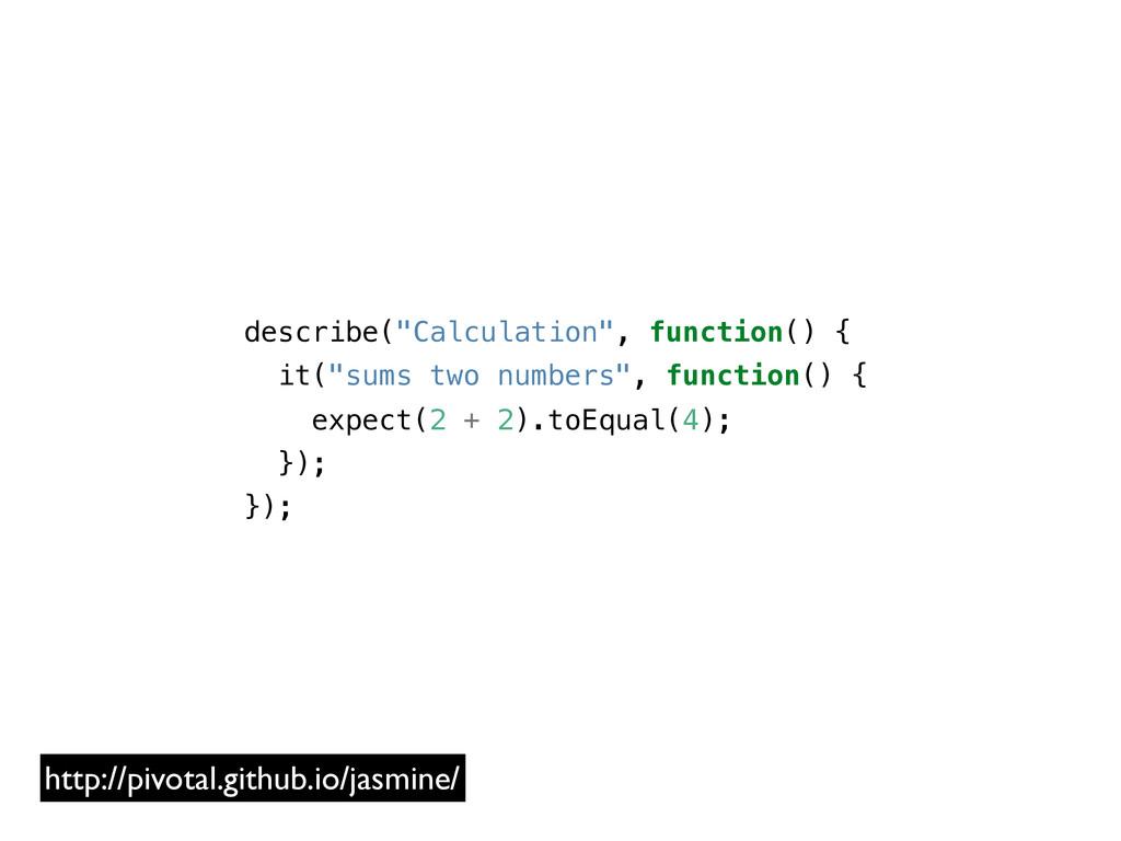 "describe(""Calculation"", function() { it(""sums t..."