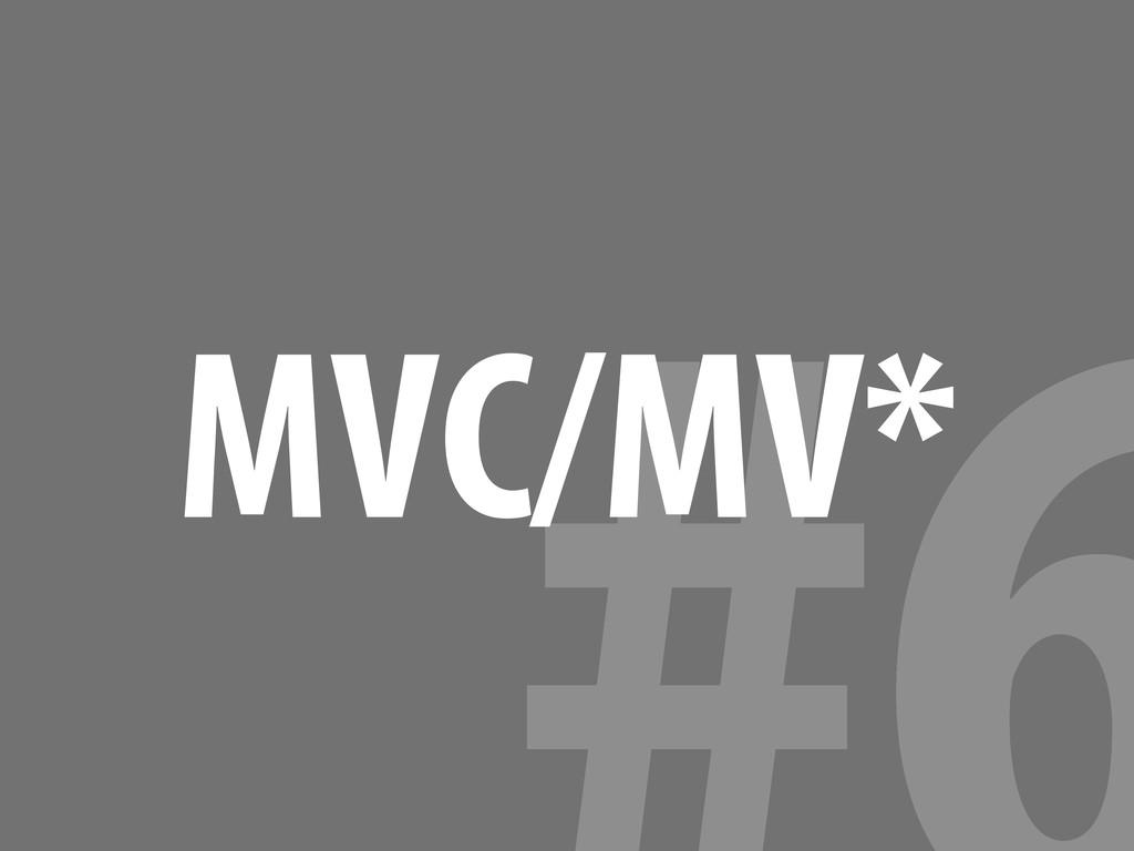 MVC/MV*