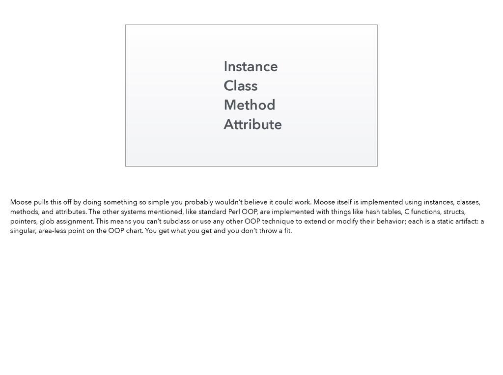 Instance Class Method Attribute Moose pulls thi...