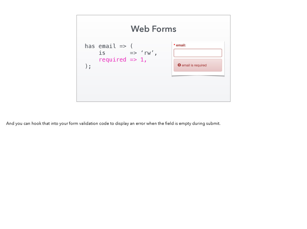 Web Forms has email => ( is => 'rw', required =...
