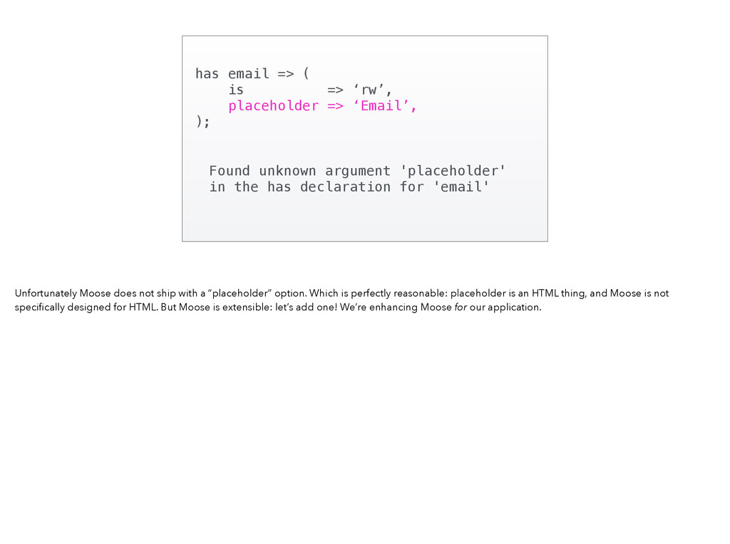 Found unknown argument 'placeholder' in the has...