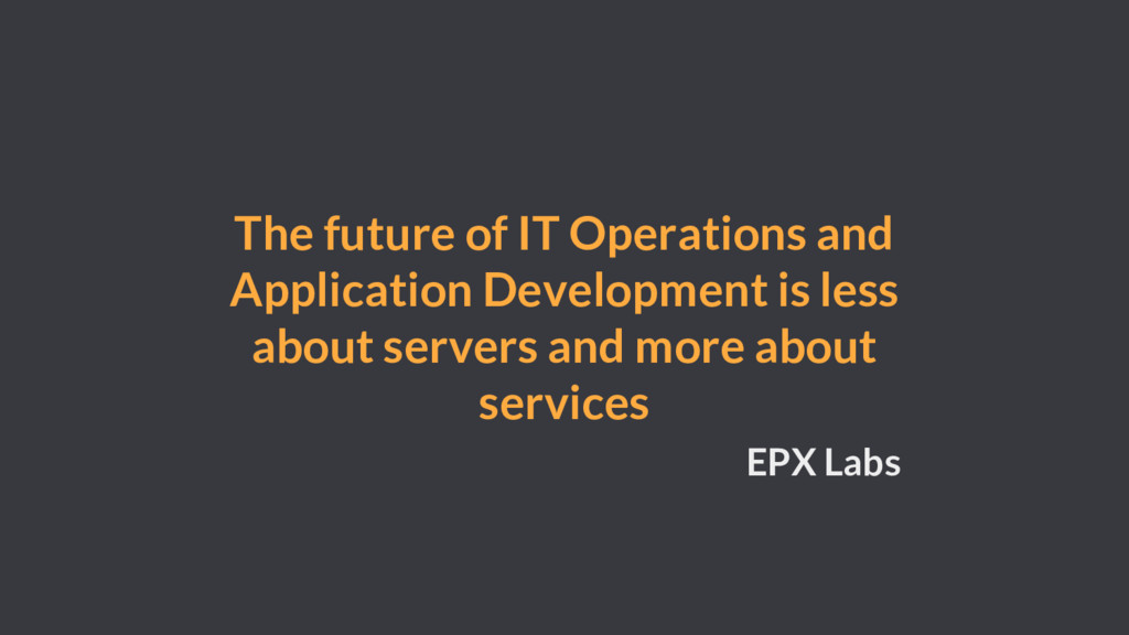 The future of IT Operations and Application Dev...