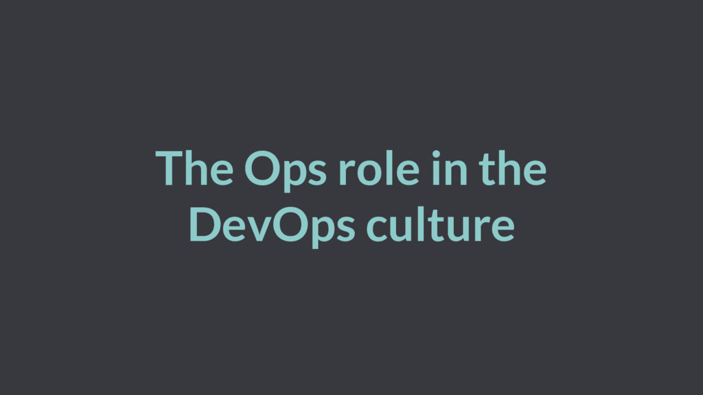 The Ops role in the DevOps culture
