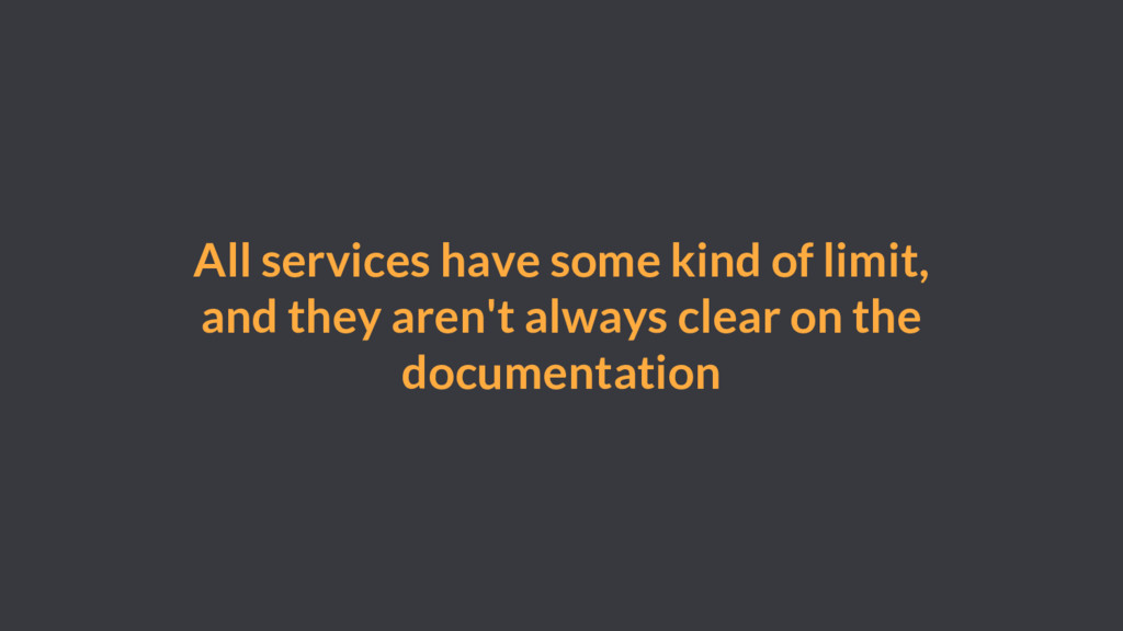 All services have some kind of limit, and they ...