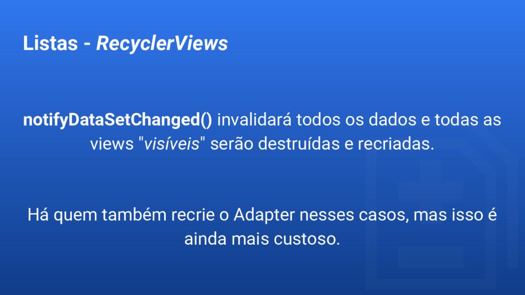 Listas - RecyclerViews notifyDataSetChanged() i...