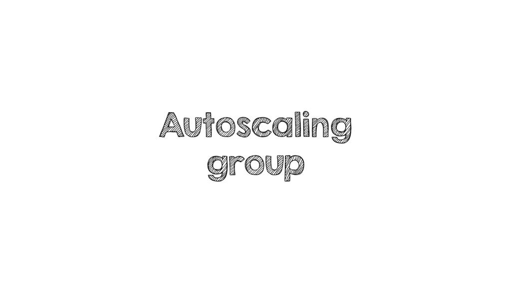 Autoscaling group